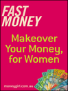 Fast Money (eBook): Makeover Your Money for Women